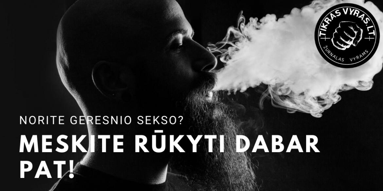 Norite geresnio sekso? Meskite rūkyti dabar pat!
