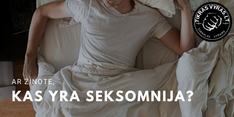 Kas yra seksomnija?