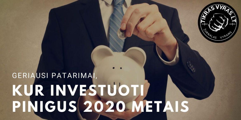 Kur investuoti pinigus 2020 metais?