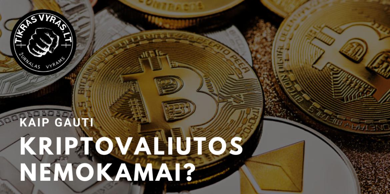 Kaip gauti kriptovaliutos nemokamai 2021 metais?